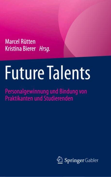 Buchtipp: Future Talents. Personalgewinnung und Bindung von Praktikanten und Studierenden